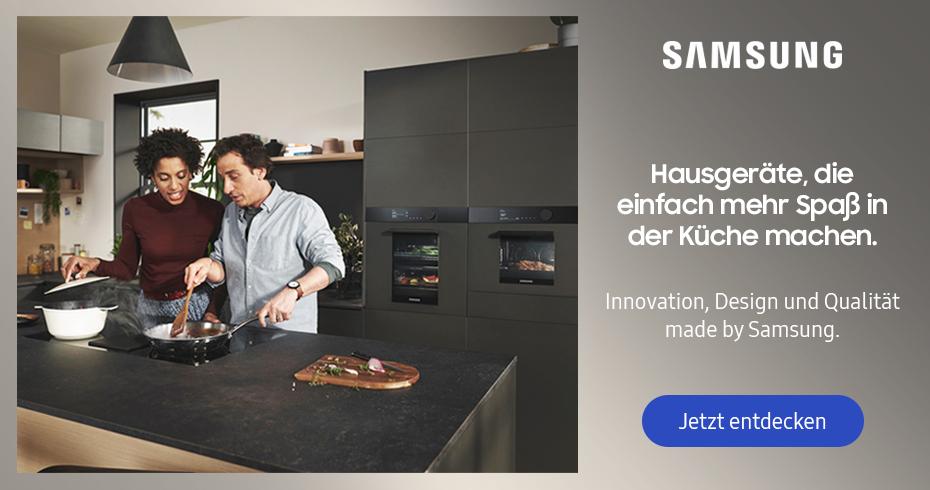 Samsung Hausgeräte machen einfach mehr Spaß in der Küche